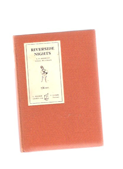 Image for Riverside Nights, an Entertainment Written and Arranged By A P Herbert and Nigel Playfair as Produced at The Lyric Theatre Hammersmith --- Signed By Playfair