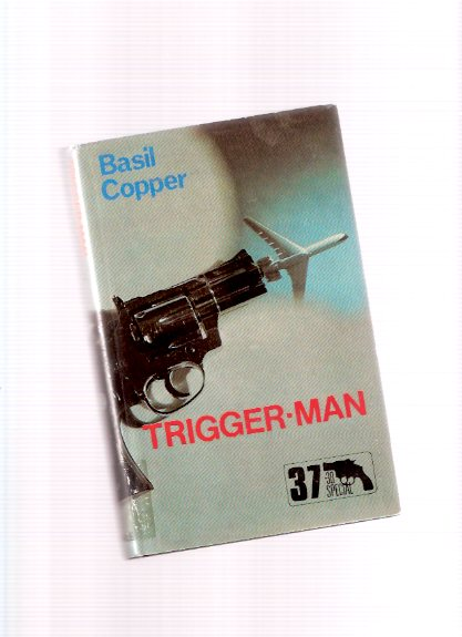 Image for Trigger-Man --- 37.38 Special -a Mike Faraday Mystery -by Basil Copper