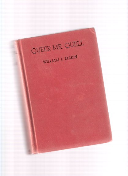 Image for Queer Mr. Quell  -by William J Makin