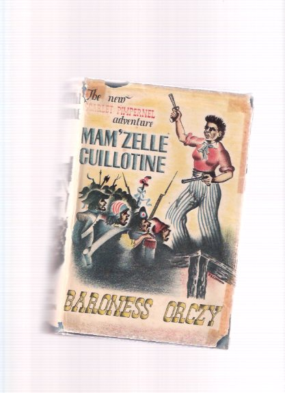 Image for Mam'zelle Guillotine :  An Adventure of the Scarlet Pimpernel ----a 1st Edition in Dustjacket ( Madamoiselle )( Mamzelle )