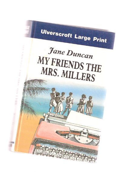 Image for My Friends the Mrs Millers  ---a Reachfar Book -by Jane Duncan --a Large Print Edition