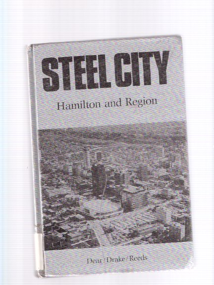 Image for Steel City:  Hamilton and Region ( Wentworth County, Ontario Local History )