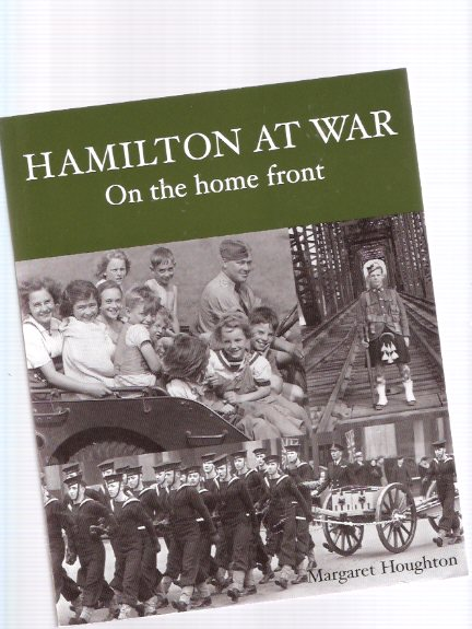 Image for Hamilton at War:  On the Home Front ---a Signed Copy ( Ontario )