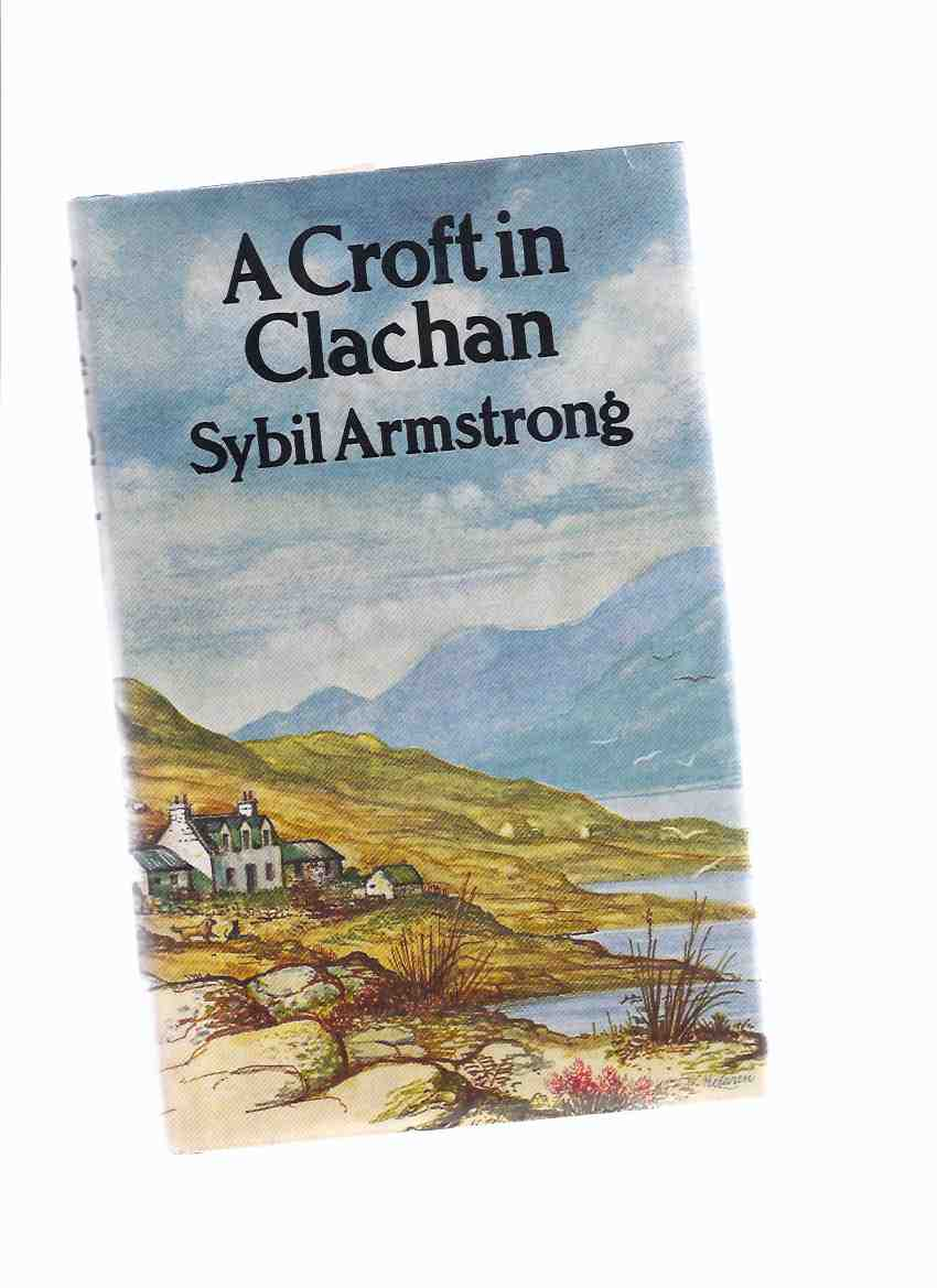 Image for A Croft in Clachan -by Sybil Armstrong