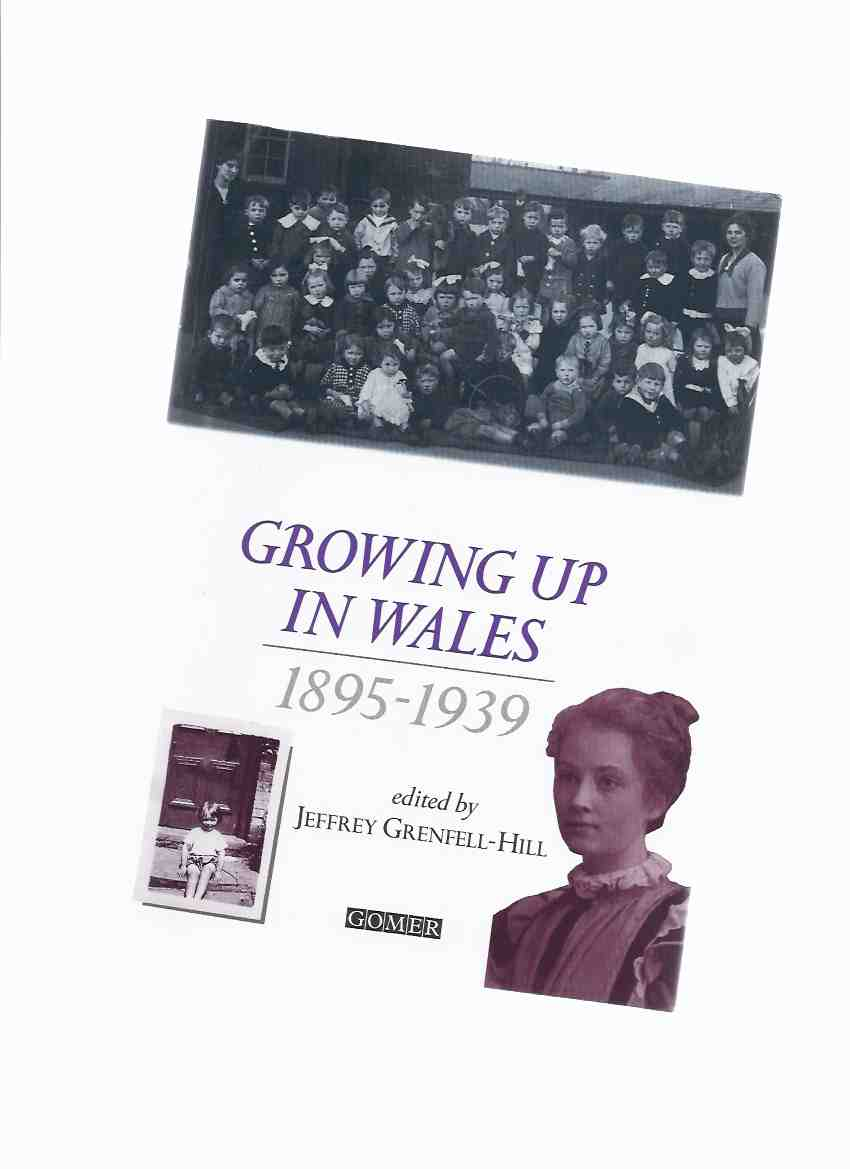 Image for Growing Up in Wales:  Collected Memories of Childhood in Wales - 1895 to 1939