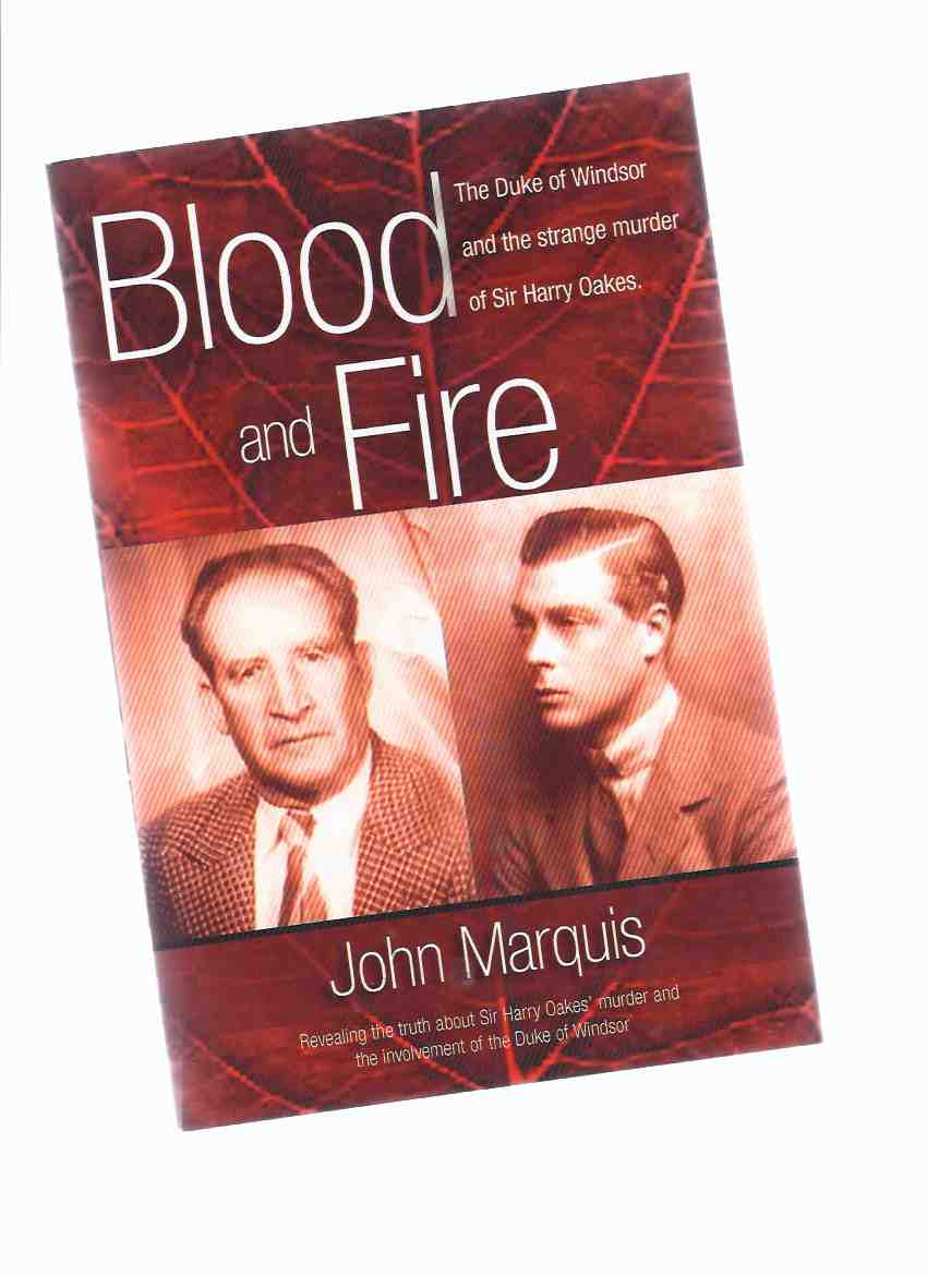 Image for Blood and Fire:  The Duke of Windsor and the Strange Murder of Sir Harry Oakes