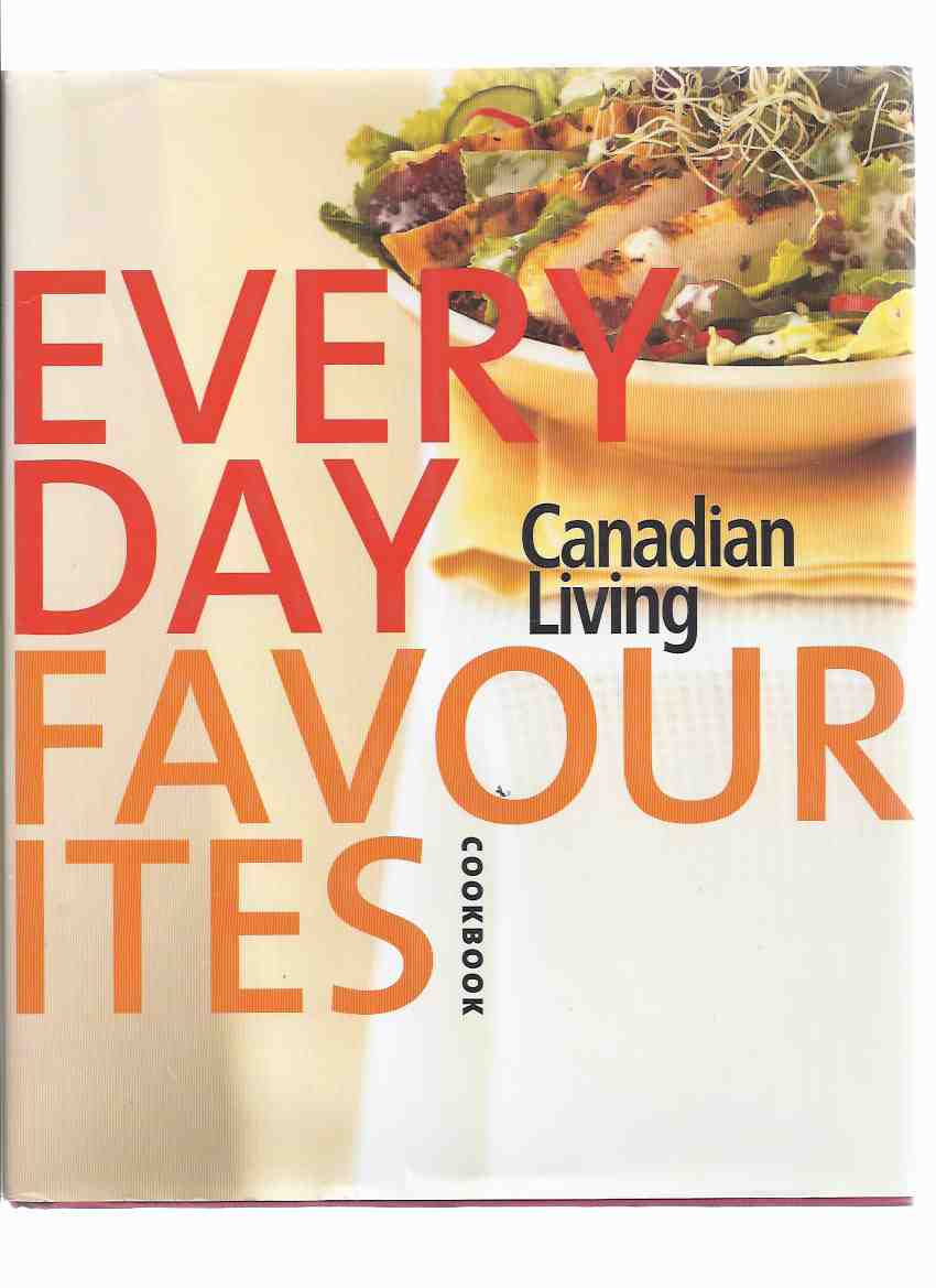 Image for Canadian Living Everyday Fovourites Cookbook ( The 2005 30th Anniversary Collection of Favorite Recipes from CL Magazine Test Kitchen )( Cook Book )