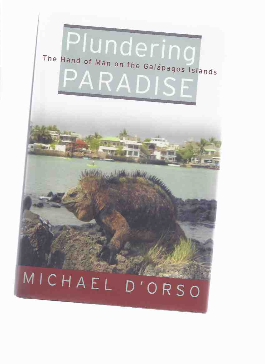 Image for Plundering Paradise:  The Hand of Man on the Galapagos Islands ---a Signed Copy