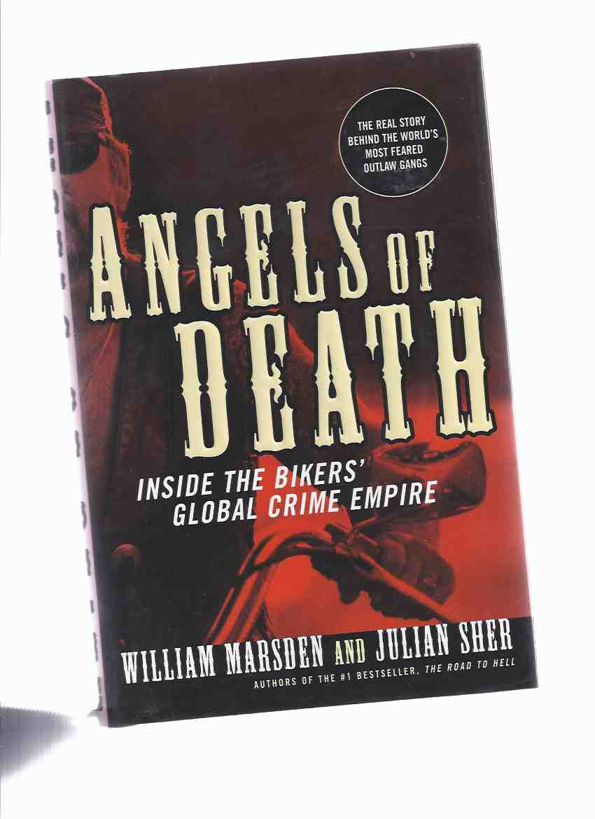 Image for Angels of Death:  Inside the Bikers' Global Crime Empire ---the Real Story Behind the World's Most Feared Outlaw Gangs ( Hells / Hell's Angels related )