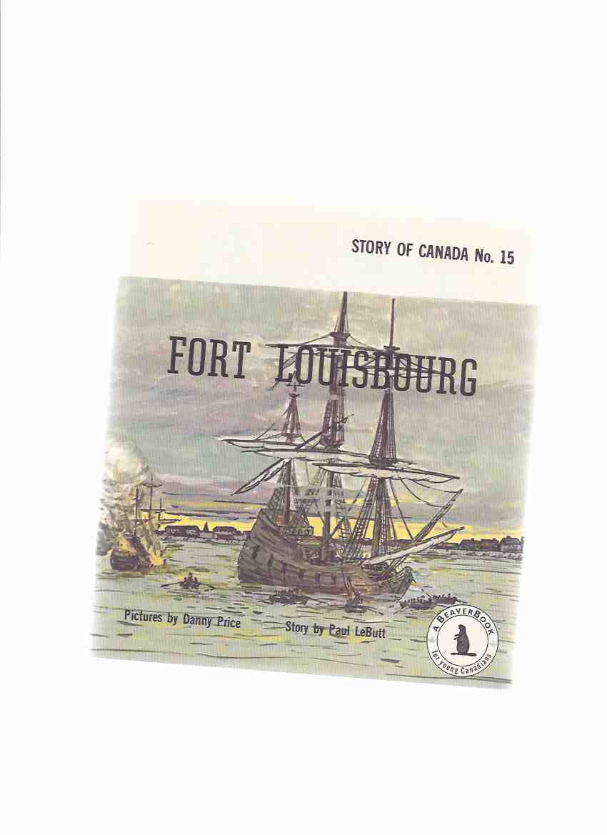 Image for Fort Louisbourg:  Story of Canada No. 15 Beaver Books / BeaverBooks