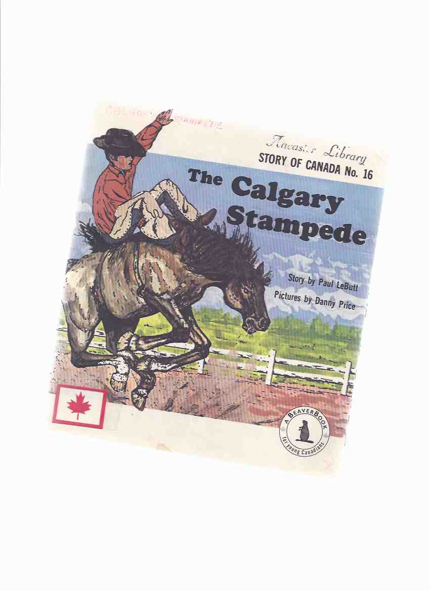 Image for The Calgary Stampede:  Story of Canada No. 16  Beaver Books / BeaverBooks