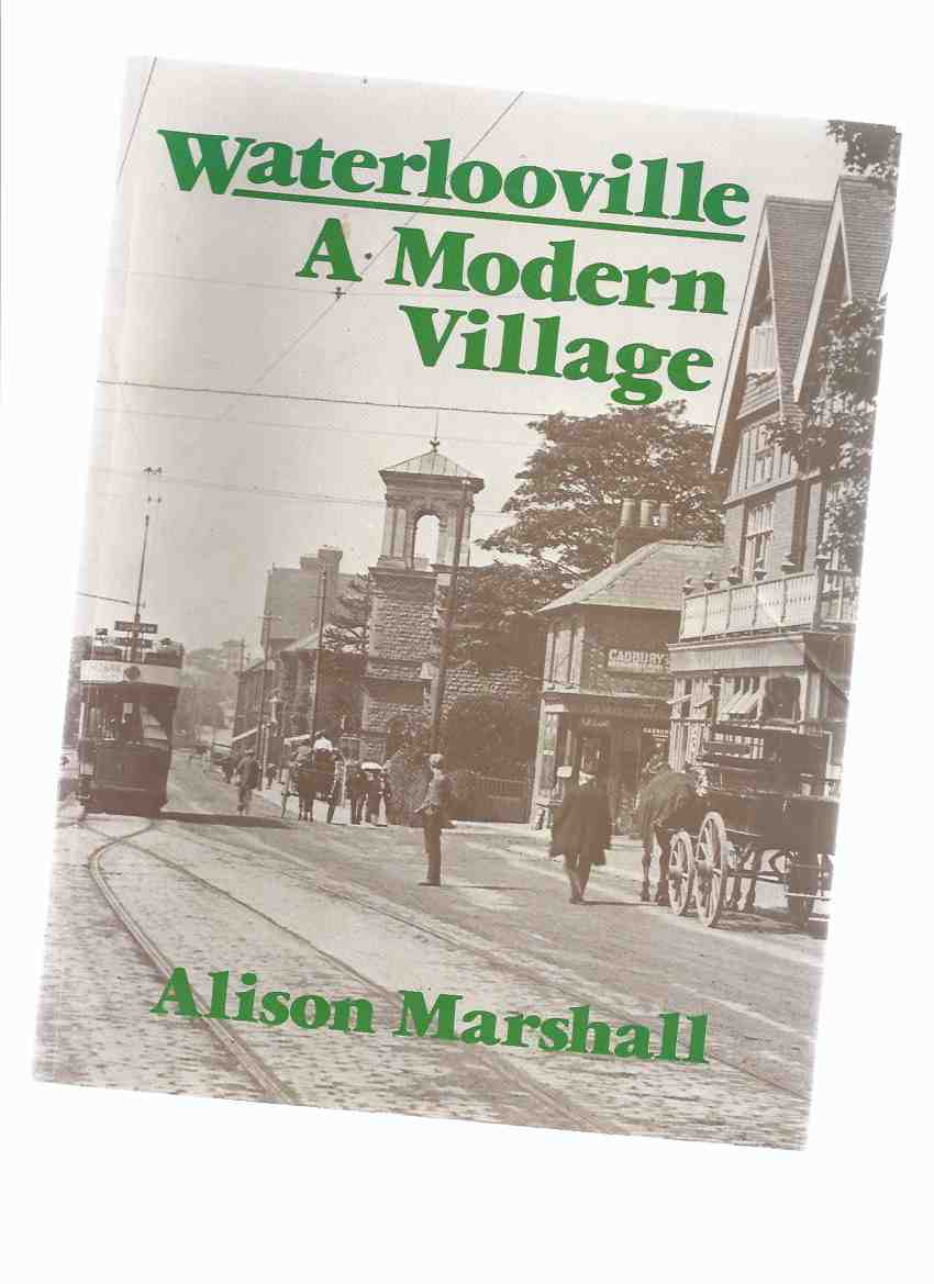 Image for Waterlooville:  A Modern Village ---a Signed Copy [ Hampshire England / Local History ]
