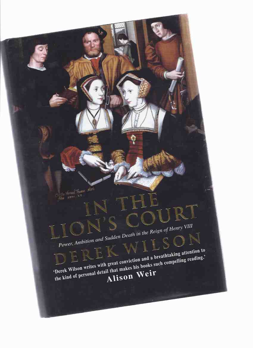 Image for In the Lion's Court:  Power, Ambition and Sudden Death in the Reign of King Henry VIII