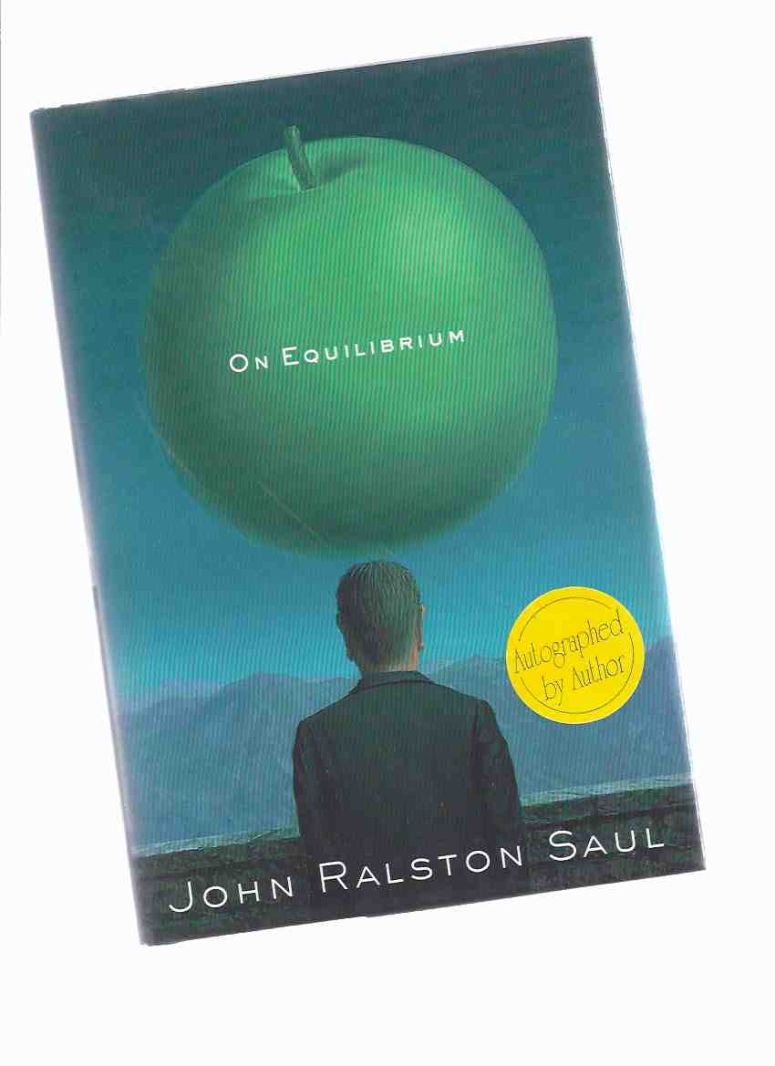 Image for On Equilibrium:  John Ralston  Saul ---a signed Copy