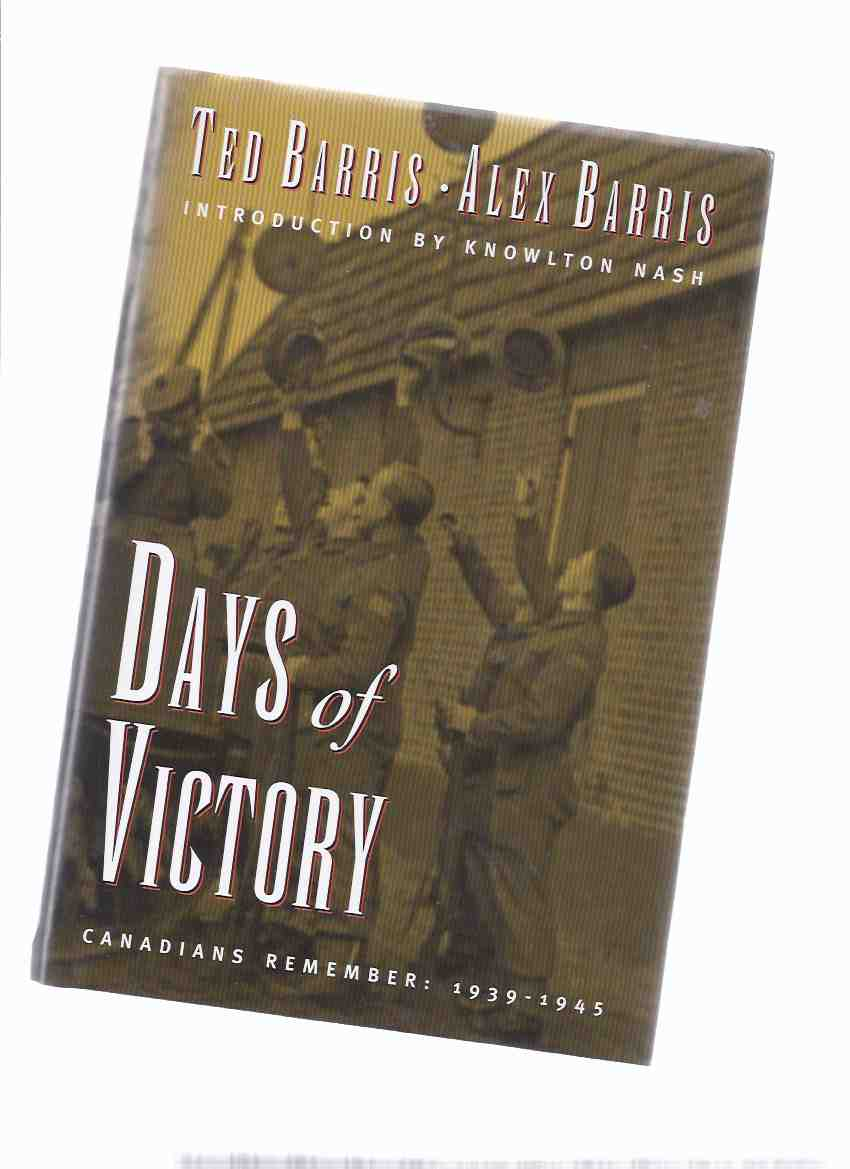 Image for Days of Victory:  Canadians Remember:  1939 - 1945 -a signed copy