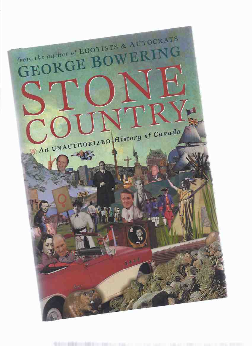Image for Stone Country:  An Unauthorized History of Canada ---a Signed Copy