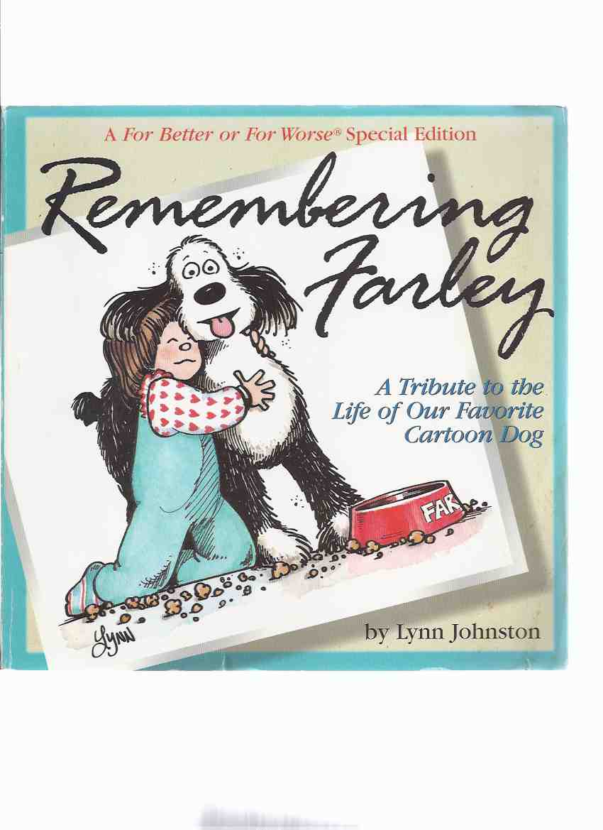 Image for Remembering Farley - A For Better or Worse Collection ---a Signed Copy with Original Drawing  of Ellie, John and Farley -by Lynn Johnston