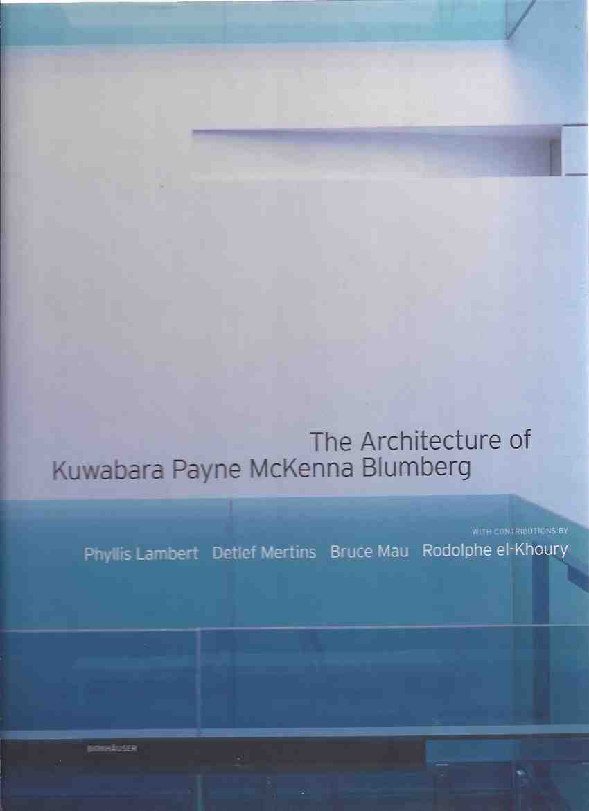 Image for The Architecture of Kuwabara Payne McKenna Blumberg ---signed By Three KPMB Architects