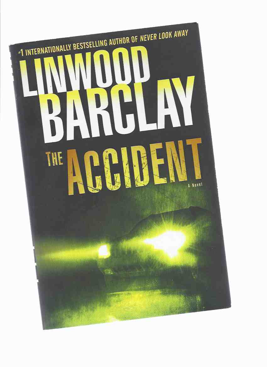 Image for The Accident  -by Linwood Barclay --a Signed Copy