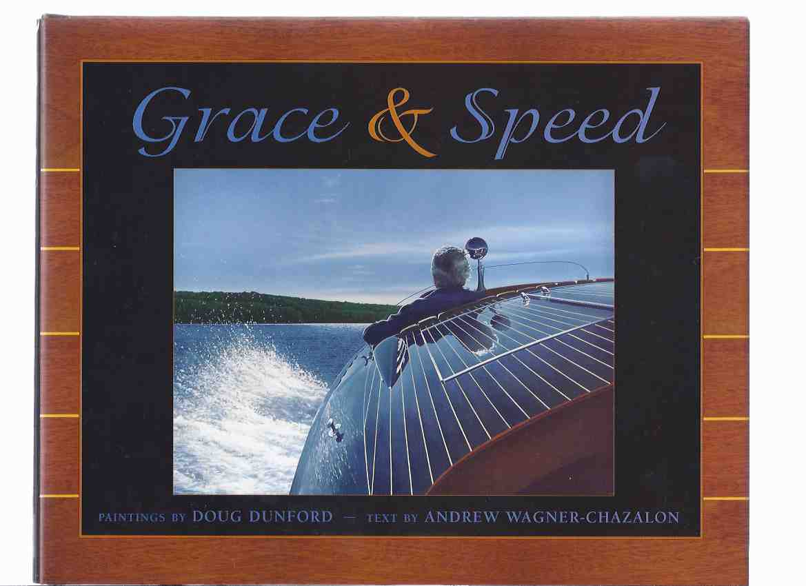 Image for Grace and Speed - Paintings By Doug Dunford ( Muskoka, Ontario / Pleasure / Wooden / Speed Boats / Boating / Vacation - Cottage country )