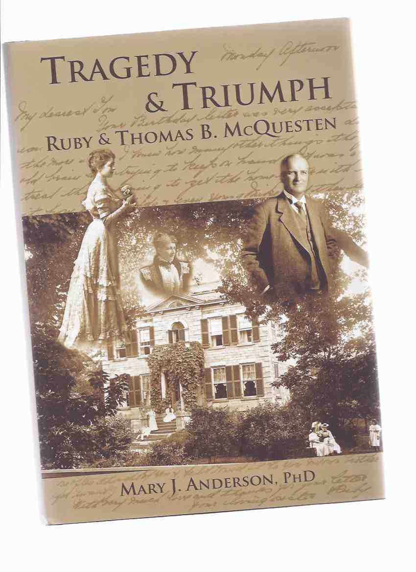 Image for Tragedy and Triumph:  Ruby and Thomas B McQuesten ( Whitehern, Hamilton, Ontario )( Local History )( Baker )