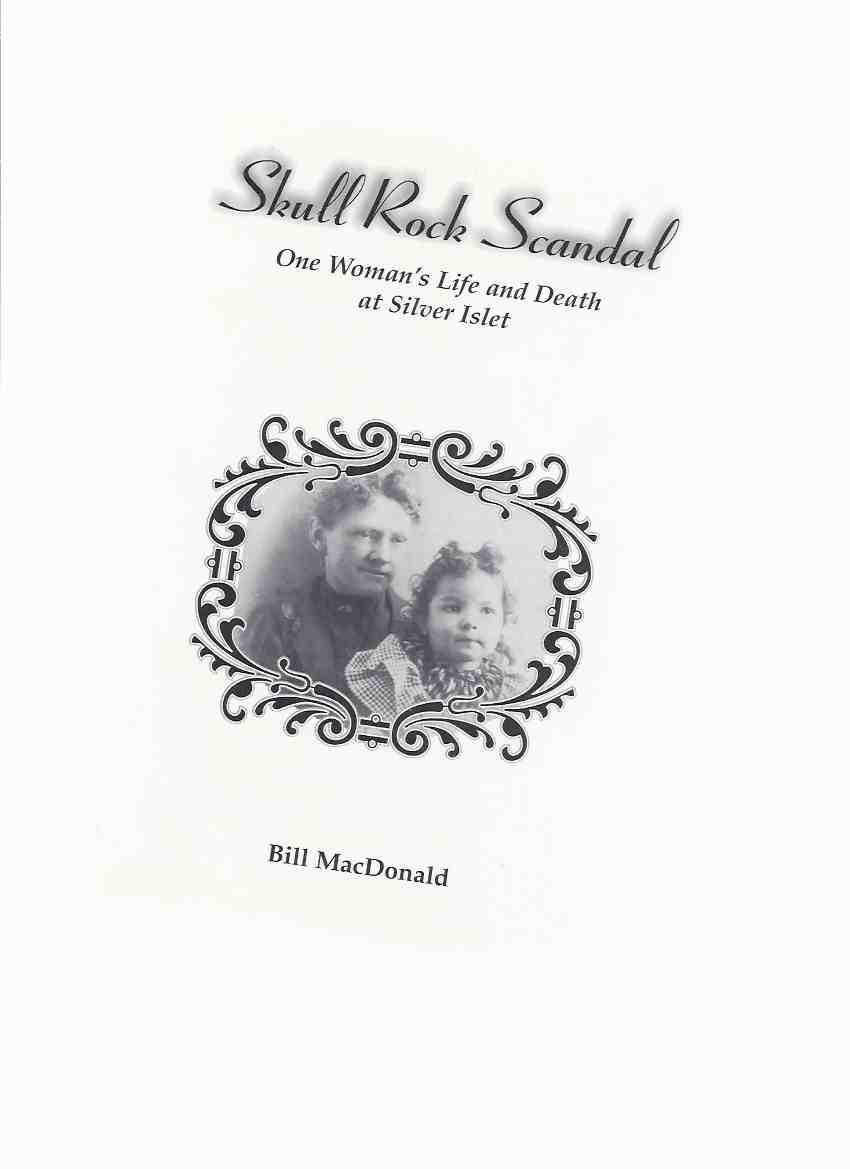 Image for Skull Rock Scandal, or, Confessions of a Chambermaid:  One Woman's Life and Death at Silver Islet - a Re-creation ( Ontario )