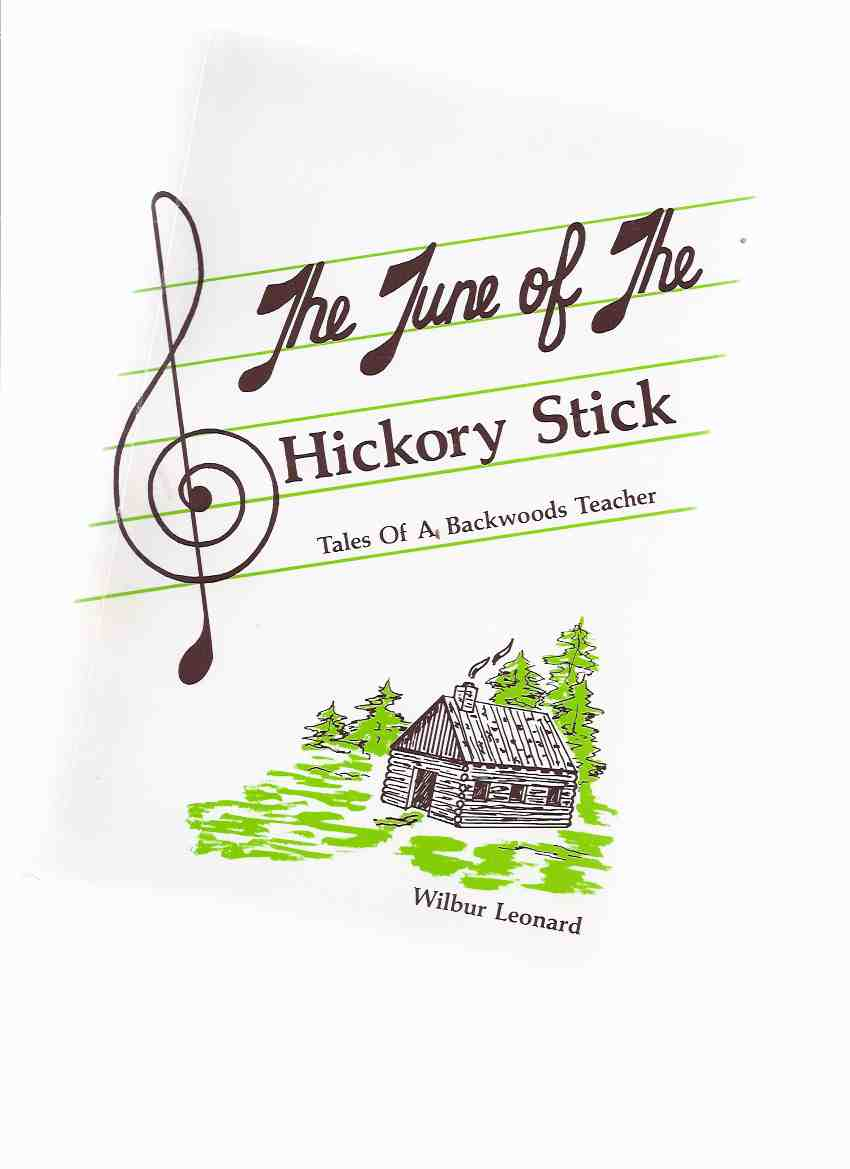 Image for The Tune of the Hickory Stick: Tales of a Backwoods Teacher -a Signed Copy ( Northern Ontario )