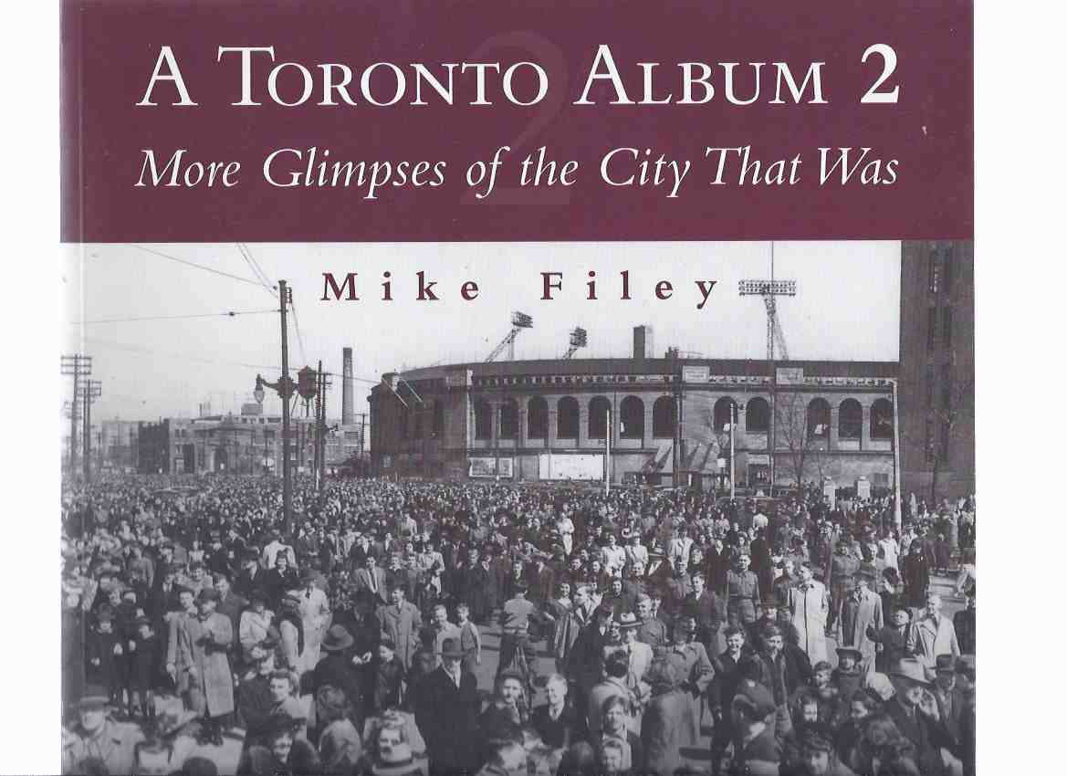 Image for A Toronto Album 2:  More Glimpses of the City That Was ( Ontario Photographic History ) ( Volume Two )( Ontario Photographic History )