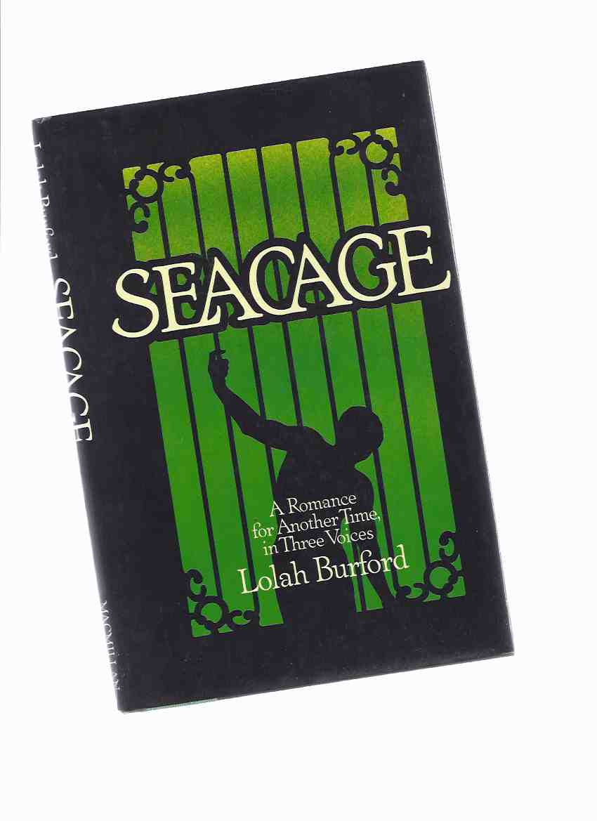 Image for Seacage -a Romance for Another Time in Three Voices ---by Lolah Burford ( Sea Cage )