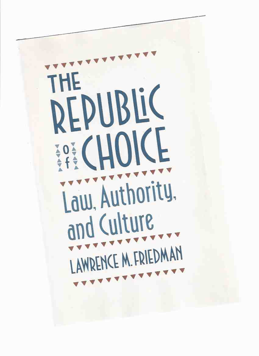 Image for The Republic of Choice:  Law, Authority and Culture