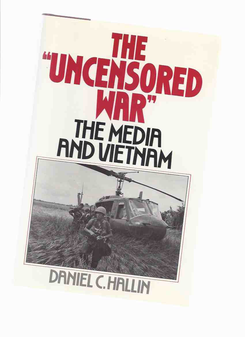 Image for The Uncensored War:  The Media and Vietnam