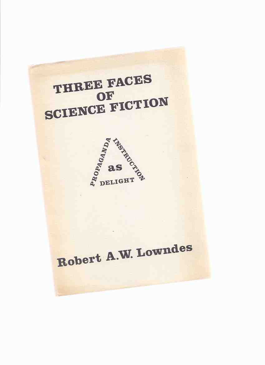 Image for Three Faces of Science Fiction (as Propaganda, Instruction, Delight ) -a Signed Copy