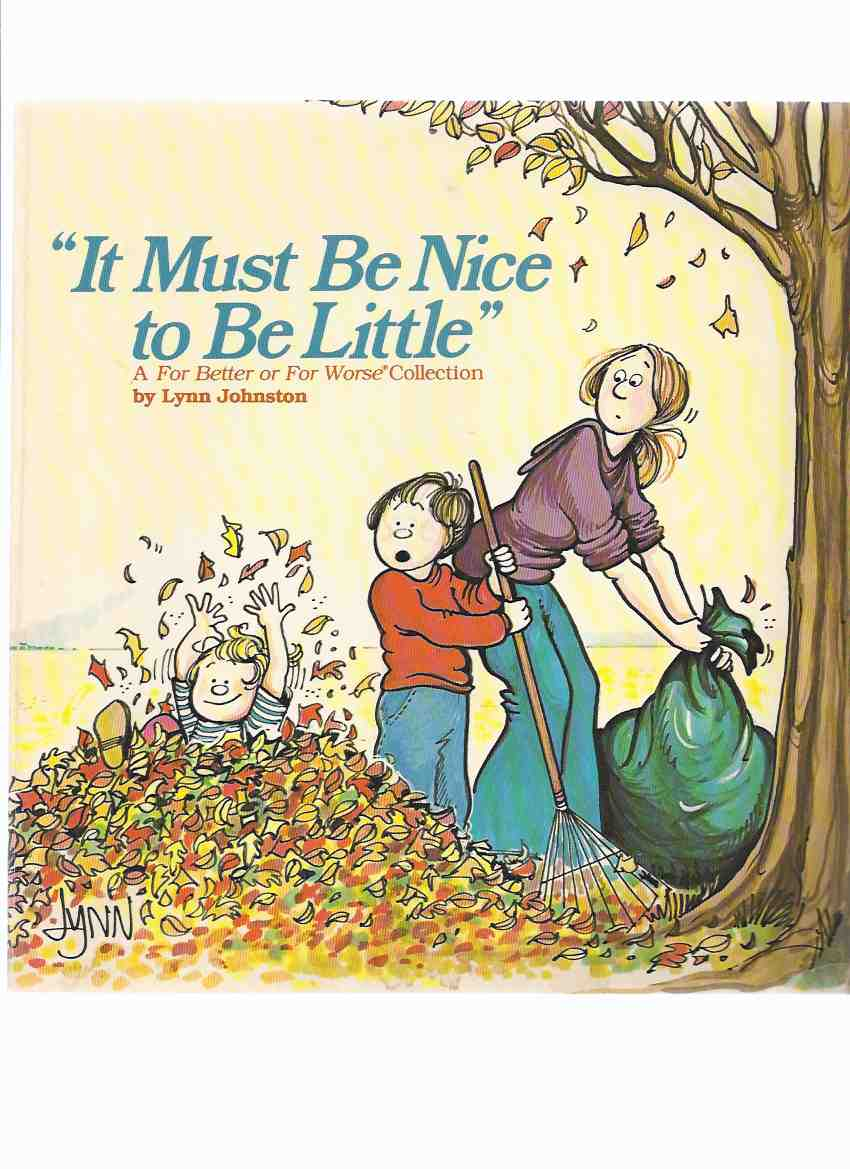 Image for It Must Be Nice to be Little - For Better or For Worse Collection ---a Signed Copy with Original Drawing By Lynn Johnston