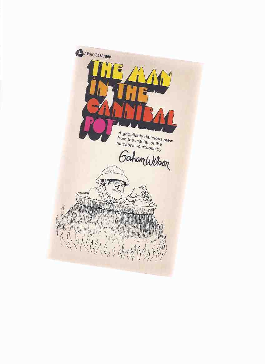 Image for The Man in the Cannibal Pot -a Ghoulishly Delicious Stew from the Master of the Macabre - Cartoons By  Gahan Wilson