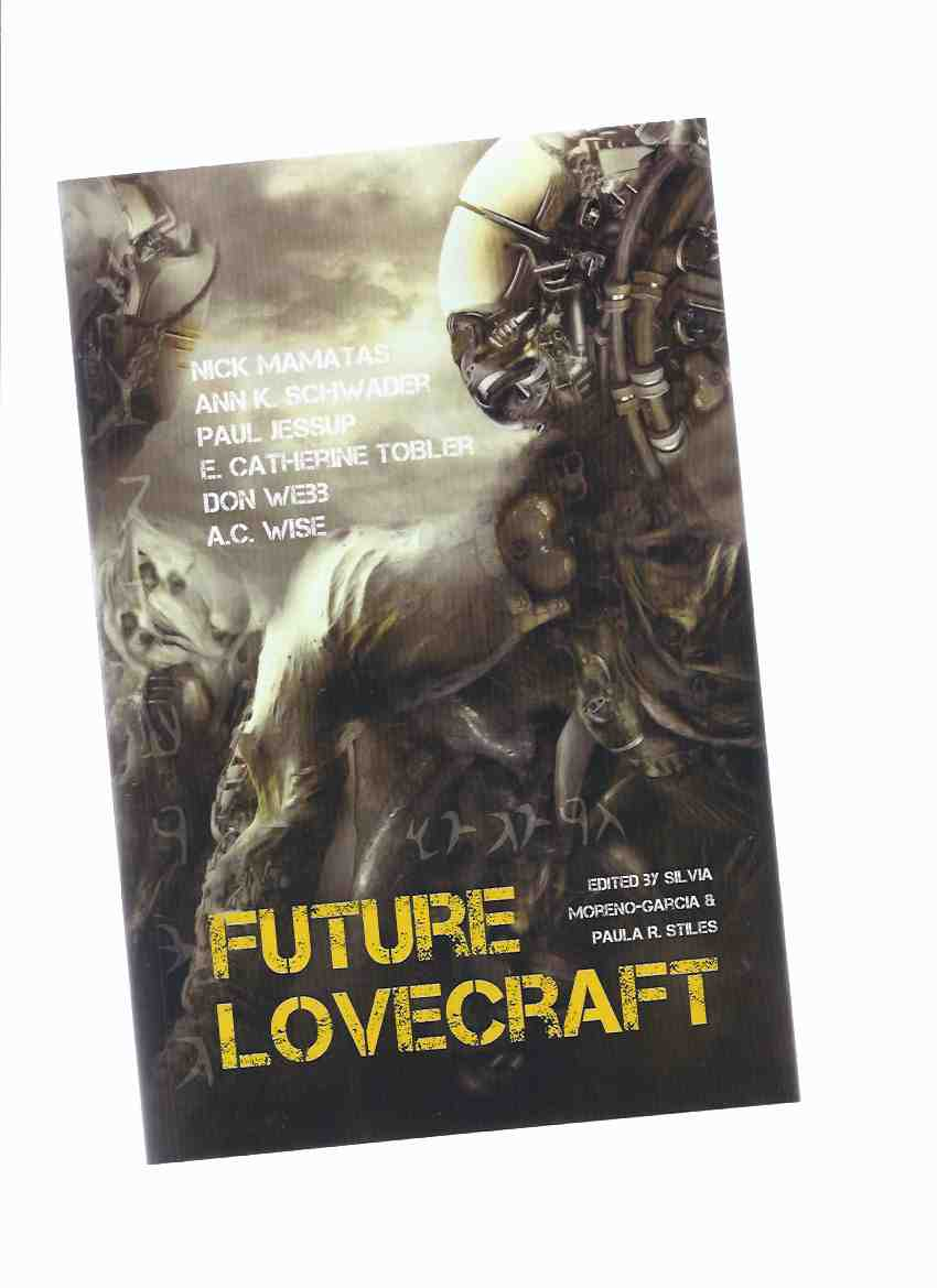 Image for Future Lovecraft (includes:  A Comet Called Ithaqua; In the Hall of the Yellow King; A Day and a Night in Providence; Dark of the Moon; The Kadath Angle; The Deep Ones; etc)( Poems and Fiction Inspired By H P Lovecraft )