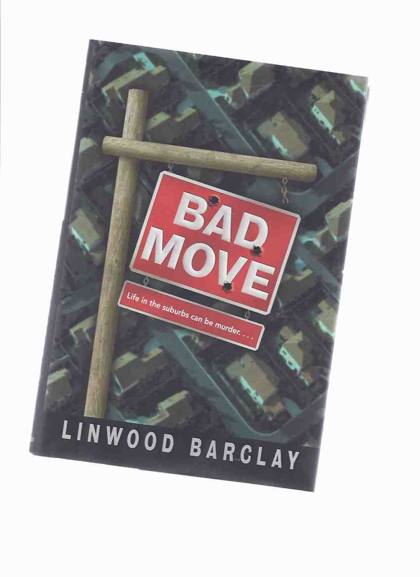 Image for Bad Move --- life in the suburbs can be murder ---the 1st Zack Walker Mystery ---by Linwood Barclay  -a Signed Copy