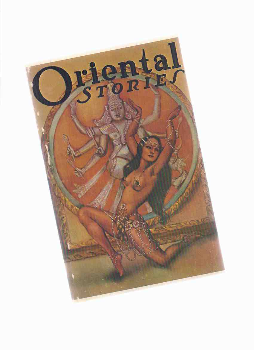Image for ORIENTAL STORIES (PULP MAGAZINE Reprint) Voice of El Lil; White Queen; Ball of Fire; Shaykh Ahmad and the Pious Companions; Yellow River; Dragoman's Slave Girl; Hidden Monster; Djinee of El Sheyb; Dancer of Djogyakarta; Mystic Rose; The Rug