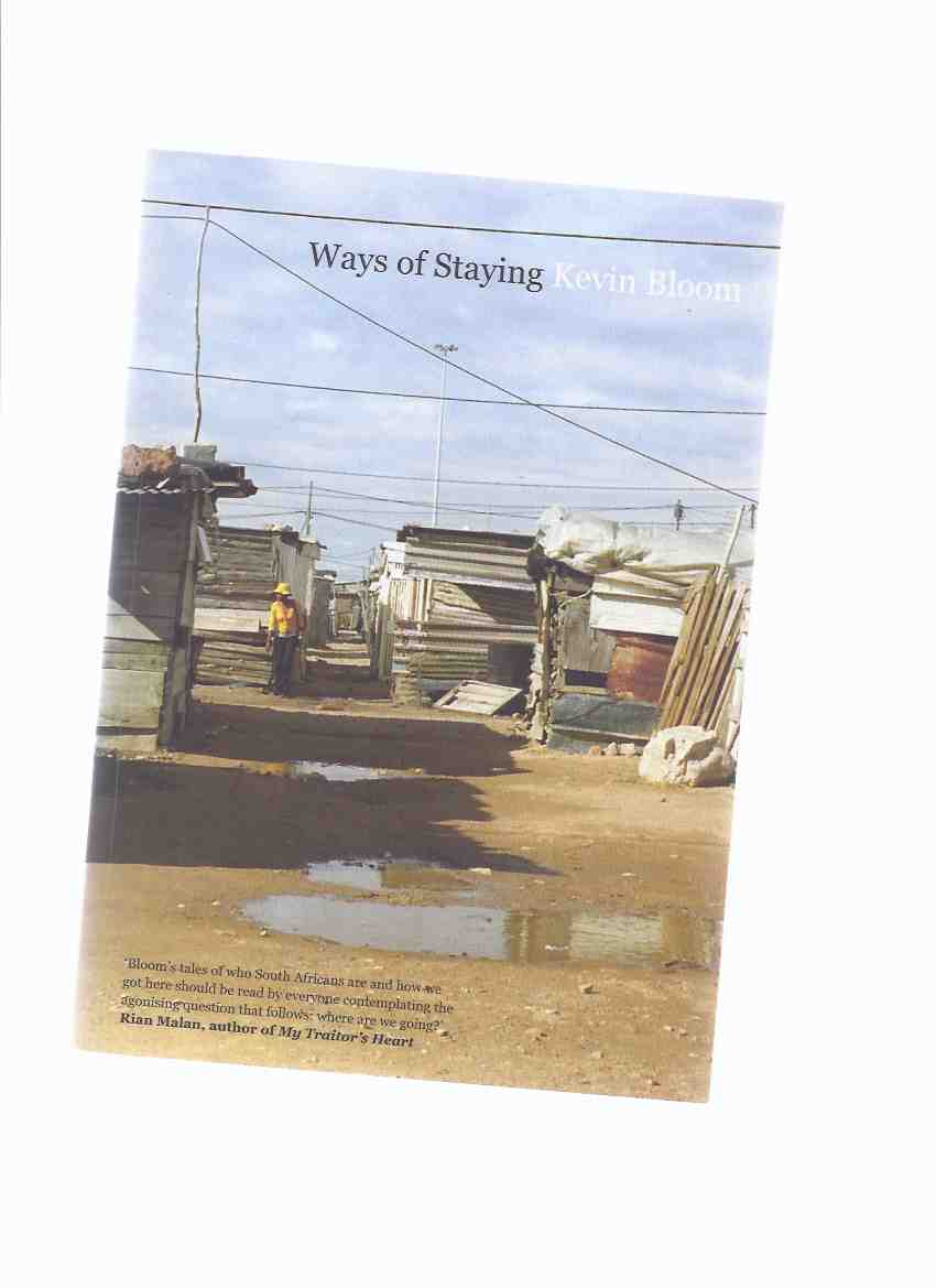 Image for Ways of Staying:  Kevin Bloom -a Signed Copy ( South Africa / African Journalist / Journalism )