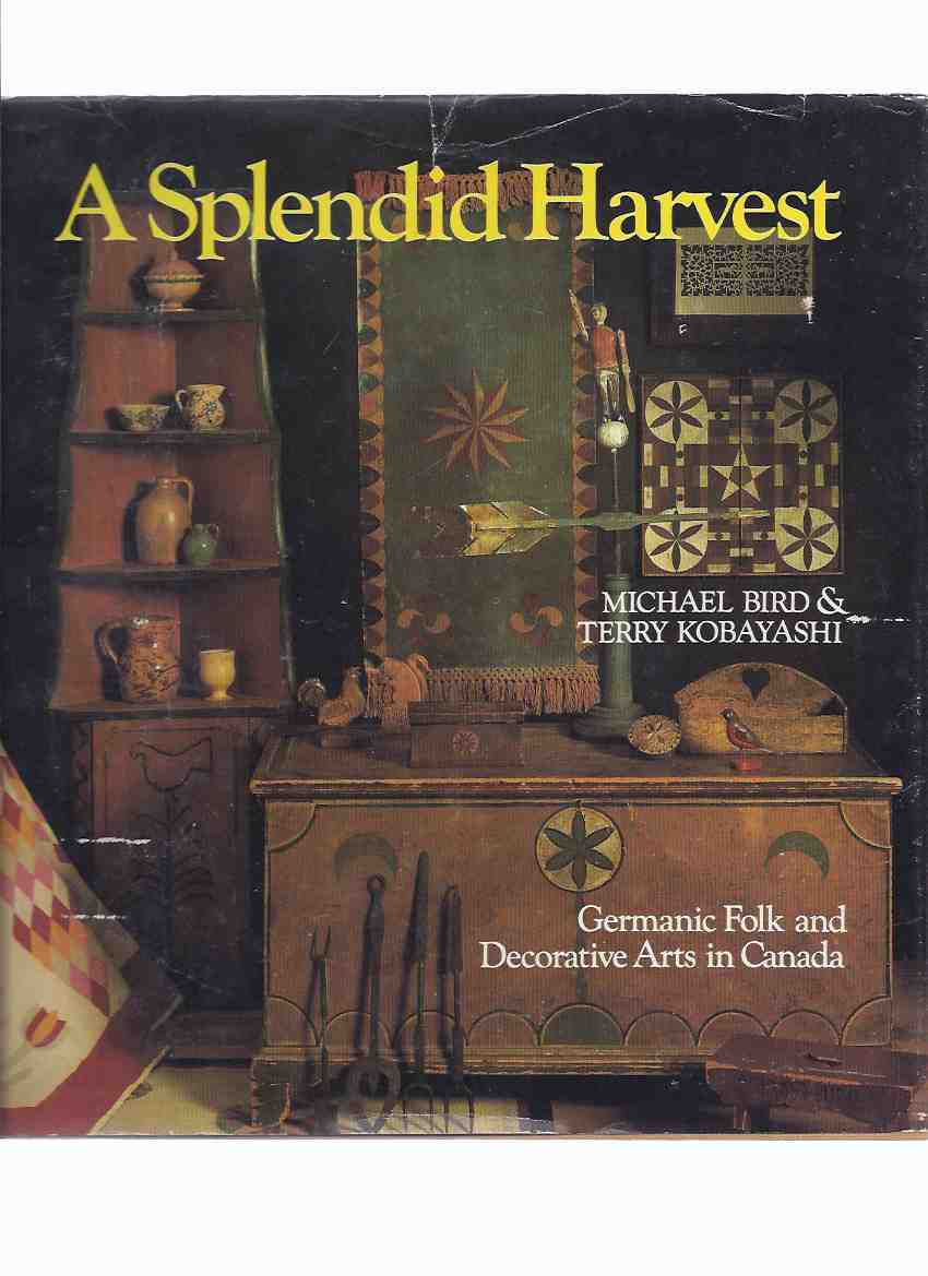 Image for A Splendid Harvest:  Germanic Folk and Decorative Arts in Canada ( Amish, Mennonites, Hutterites )