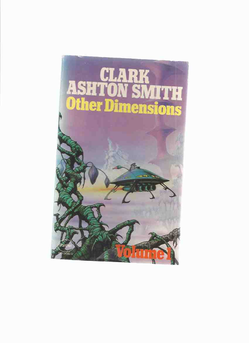 Image for Other Dimensions, Volume 1 -by Clark Ashton Smith ( Marooned in Andromeda; Amazing Planet; Adventure in Futurity; Immeasurable Horror; Invisible City; Dimension of Chance )