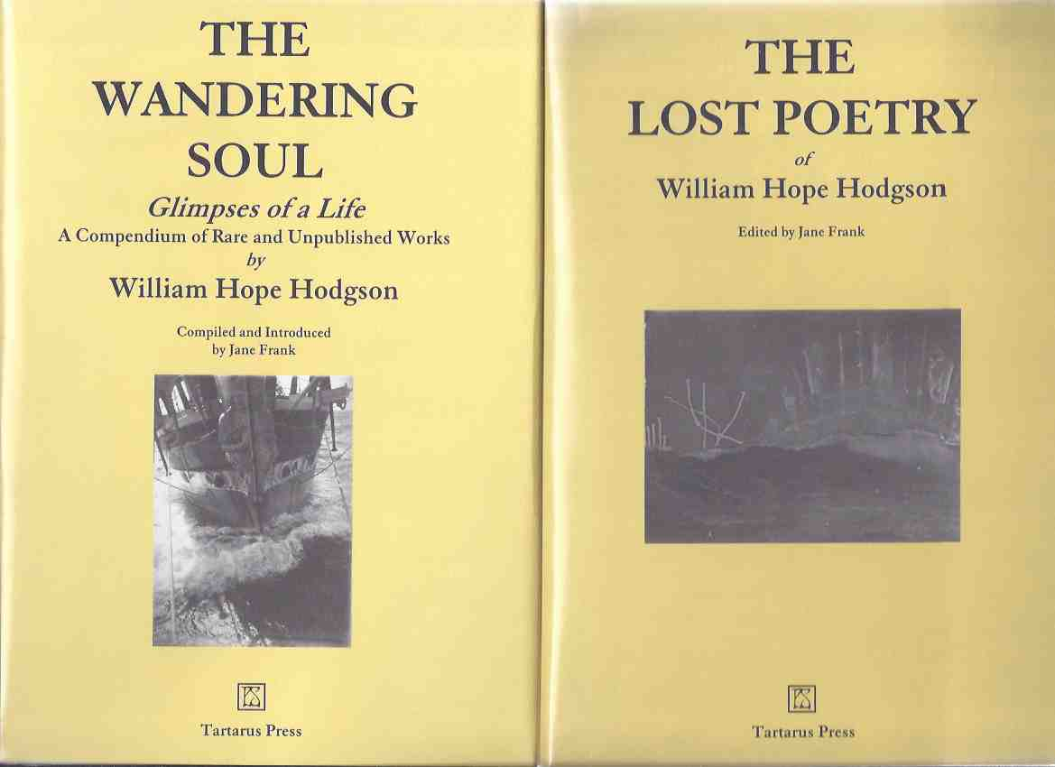 Image for The Lost Poetry of William Hope Hodgson & The Wandering Soul: Glimpses of a Life, a Compendium of Rare & Unpublished Works ---2 Volumes in a Slipcase - Signed  ( Poems )(boxed set)(Beyond the Dawning; Night Wind; After the The Calling of the Sea; etc)