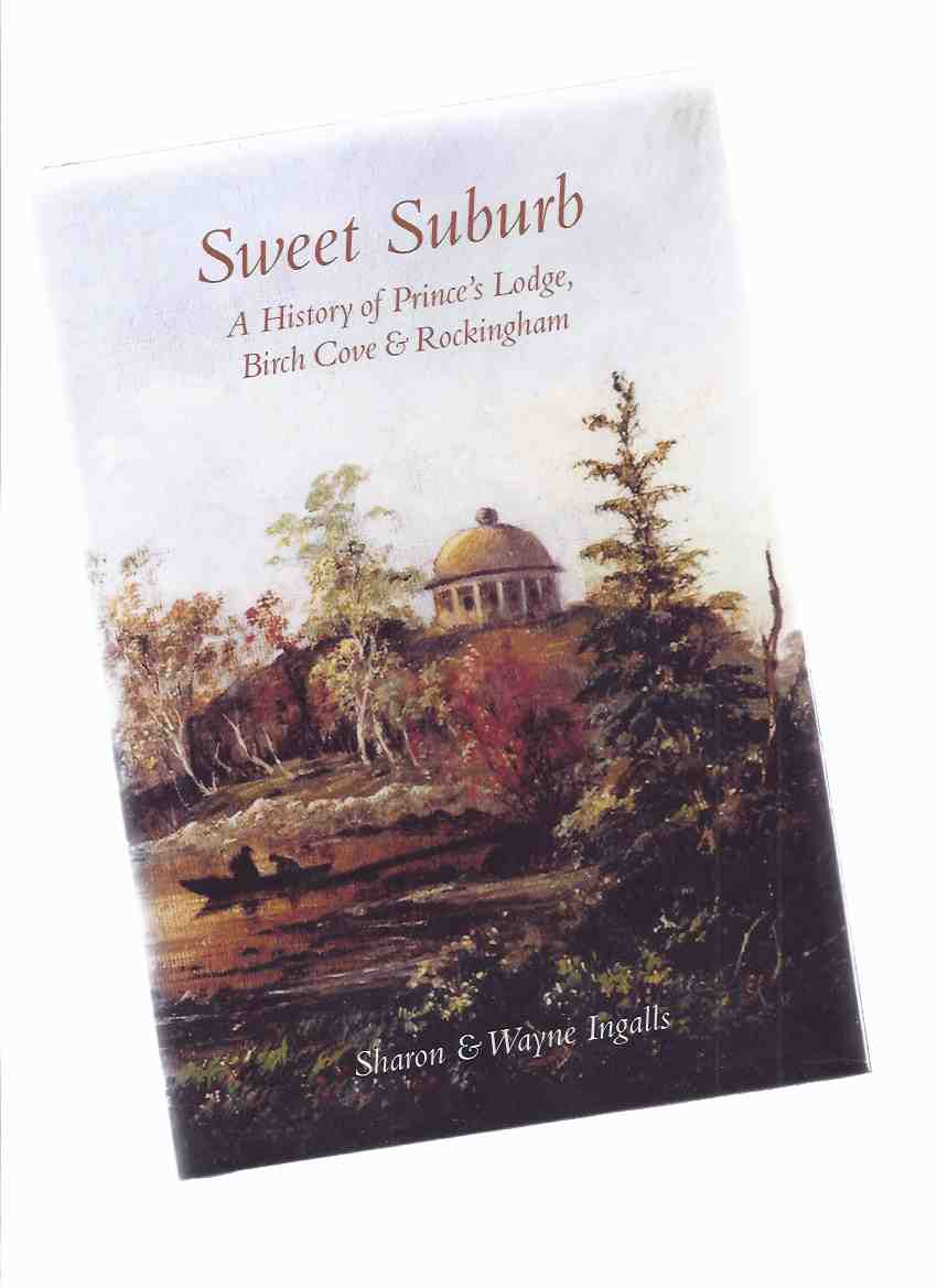 Image for Sweet Suburb:  A History of Prince's Lodge, Birch Cove and Rockingham  ( Halifax, Nova Scotia History )