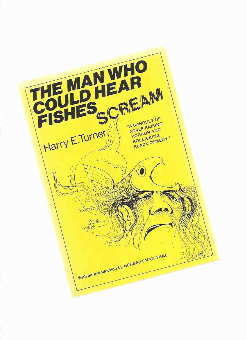 Image for The Man Who Could Hear Fishes Scream and Other Short Stories  ( Hell's Bells; The Twins; Shwartz; Fingers; The Stripper; The Tunisian Talking Ferret; The Egg; Skin Deep; The Sultan; The Hypnotist; Belvedere's Bride; It's Hungry; Black Comedy )