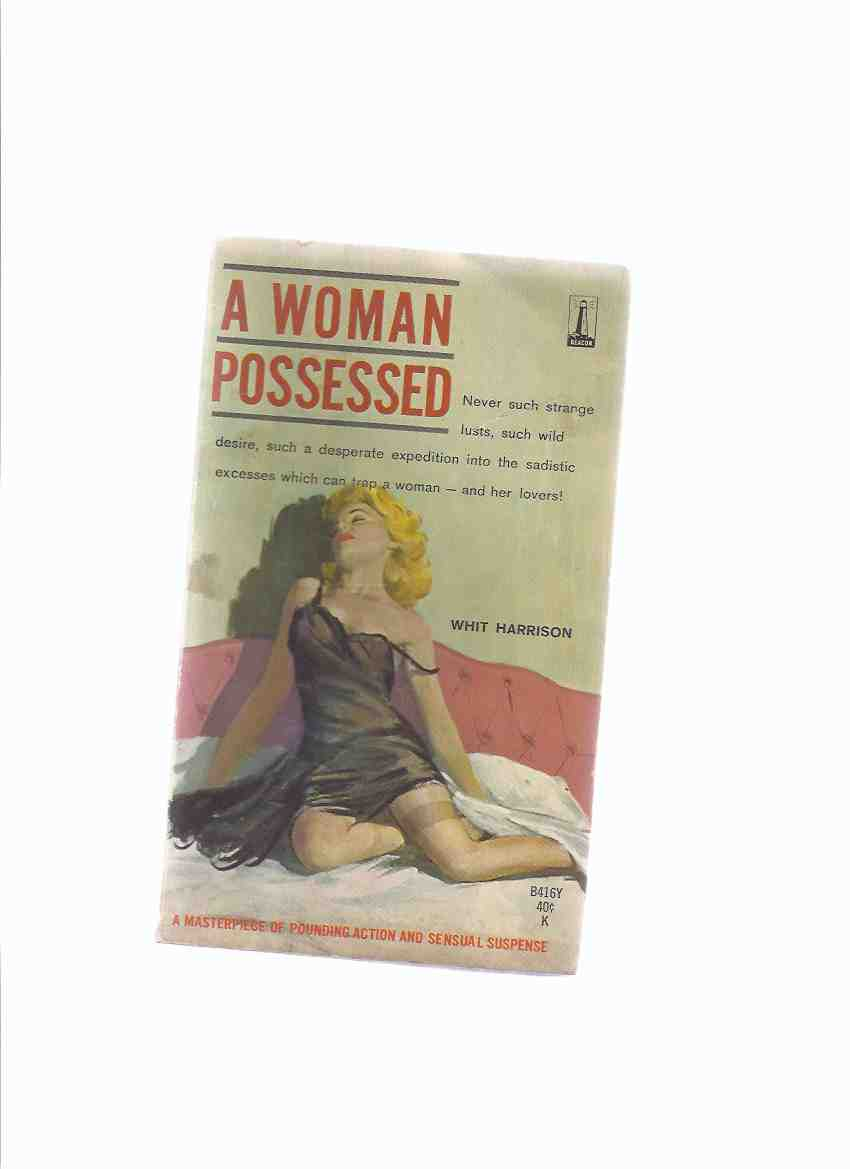 Image for A Woman Possessed -by Whit Harrison ( Harry Whittington )