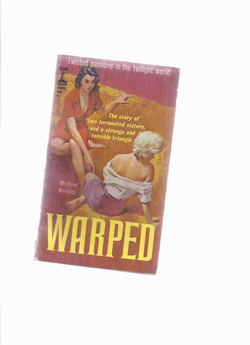 Image for Warped ---the Story of Two Tormented Sisters & a Strange & Terrible Triangle ( Lesbian / Lesbiana Literature / Content )