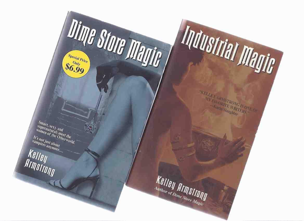 Image for Industrial Magic ---with Dime Store Magic ---by Kelley Armstrong - Signed Copies ( Book 3 and 4  of the Women of the Otherworld Series