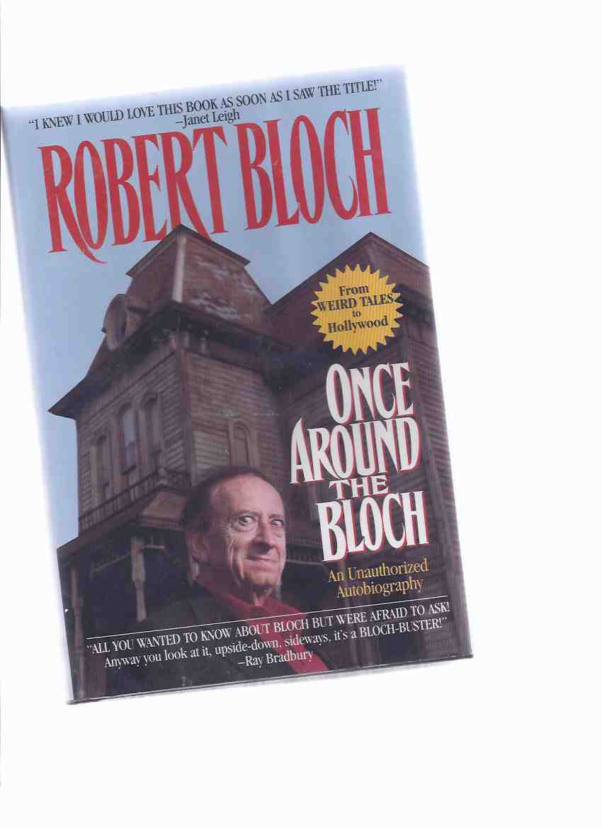 Image for Once Around the Bloch ---an Unauthorized Autobiography --- From Weird Tales to Hollywood ( Signed By Robert Bloch )( Block )
