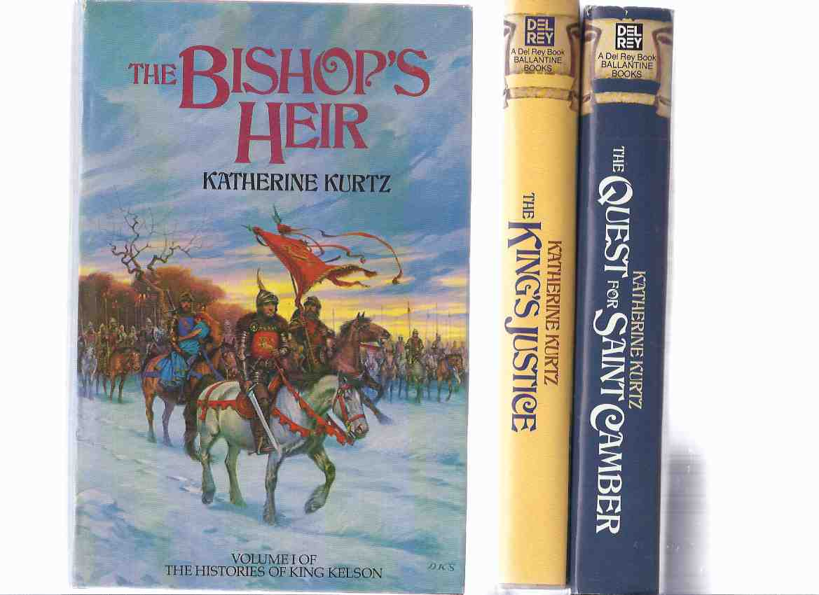 Image for The Histories of King Kelson:  The Bishop's Heir ---with The King's Justice ---with The Quest of Saint Camber -by Katherine Kurtz (St.)(Deryni)( Book / Volume i, ii, iii, 1, 2, 3)