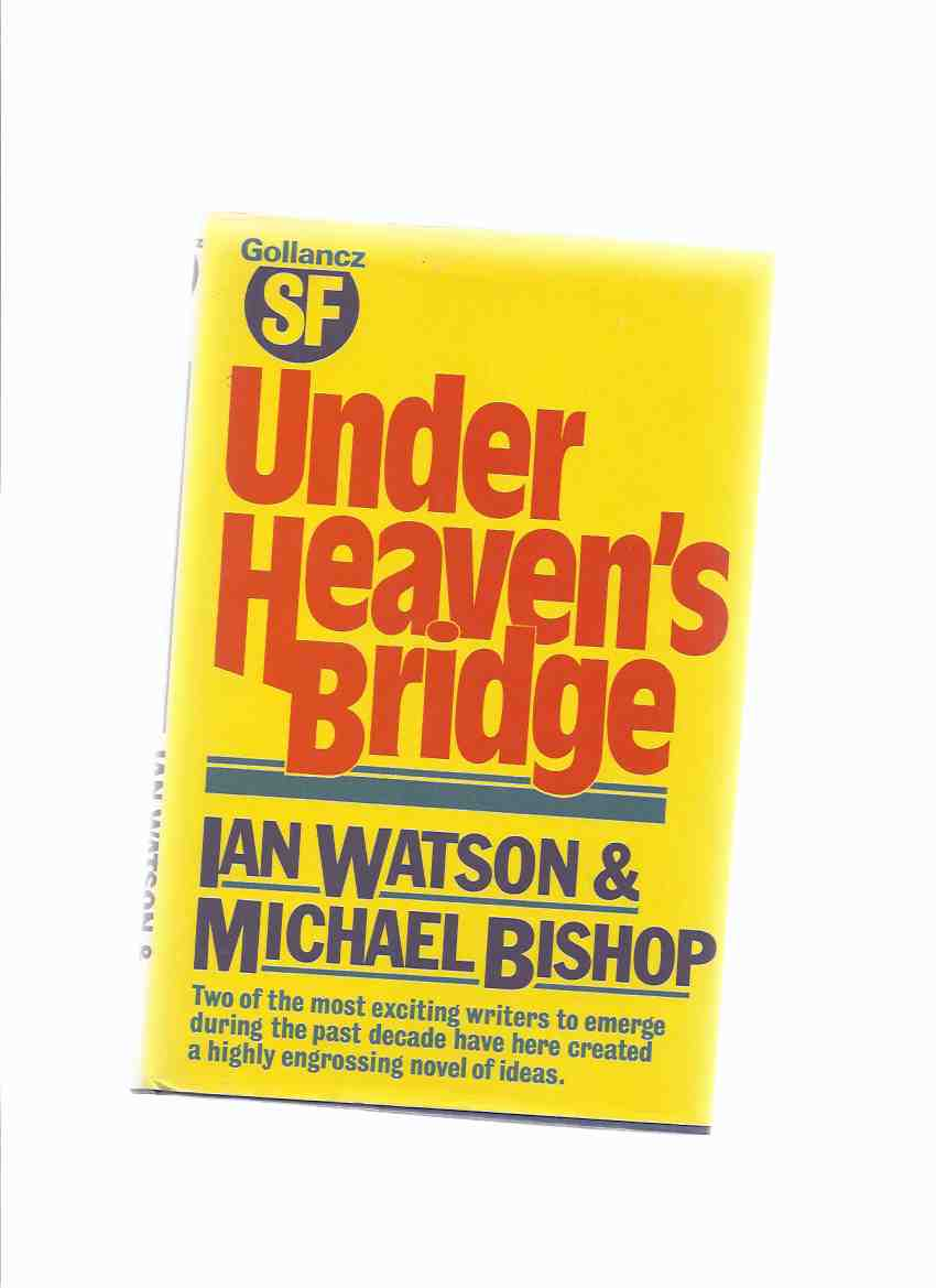 Image for Under Heaven's Bridge -by Michael Bishop and Ian Watson  ( Urban Nucleus of Atlanta series)