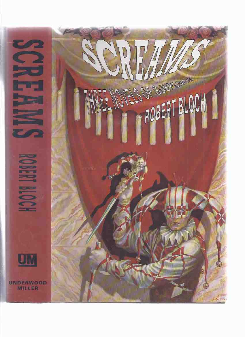 Image for Screams:  Three Novels ---an Omnibus Containing  The Will to Kill ---with Firebug ---with The Star Stalker ---by Robert Bloch ---a Signed, Limited Edition in a Slipcase